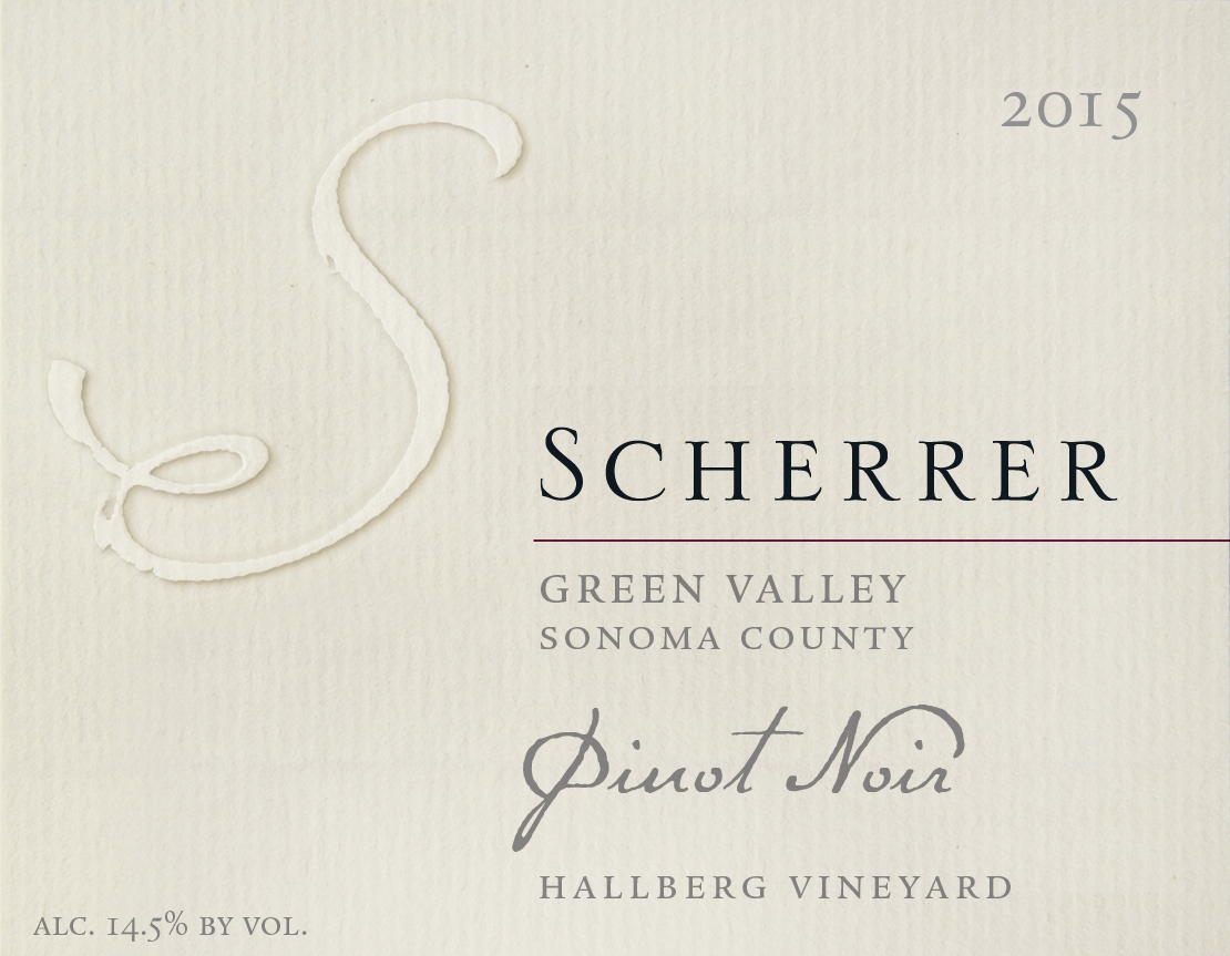 2015 Hallberg Vineyard Pinot Noir. Green Valley, Sonoma County. Scherrer Winery. Alcohol 14.5% by volume